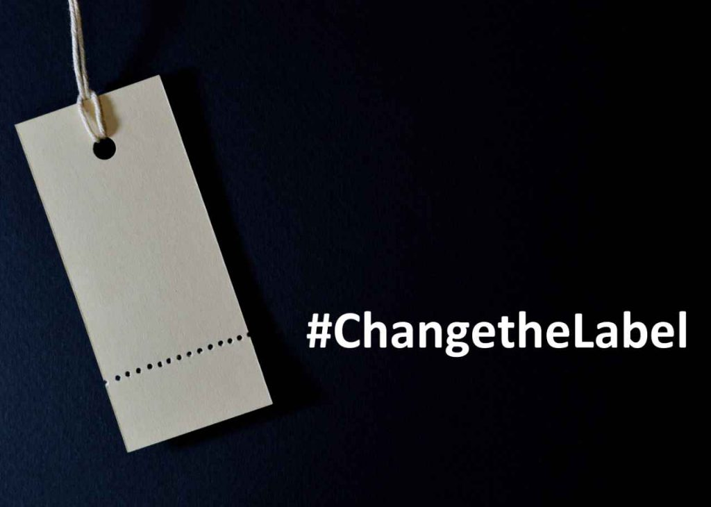 "a label with the hashtag ""#changethelabel"""
