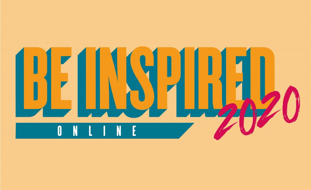 an event poster with the words Be Inspired Online 2020